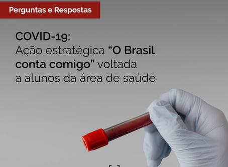 """Perguntas e Respostas: Ação estratégica """"O Brasil conta comigo"""" voltada a alunos da área de saúde"""