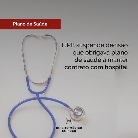 TJPB suspende decisão que obrigava plano de saúde a manter contrato com hospital