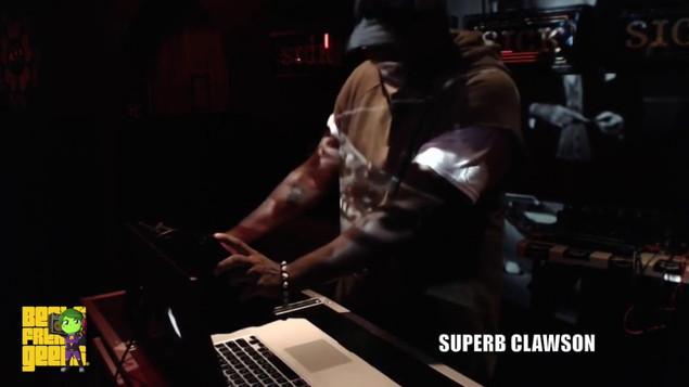 Superb Clawson Live @ Beats|Freaks|Geeks 8.7.18