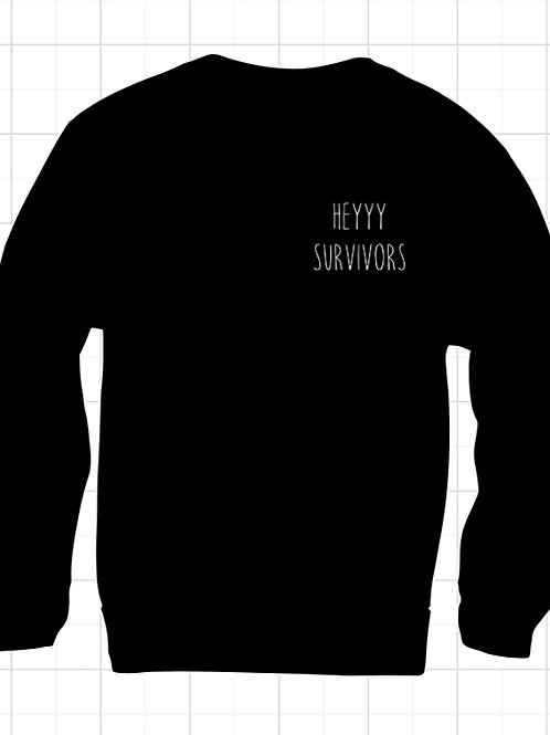 Heyyy Survivors Sweatshirt