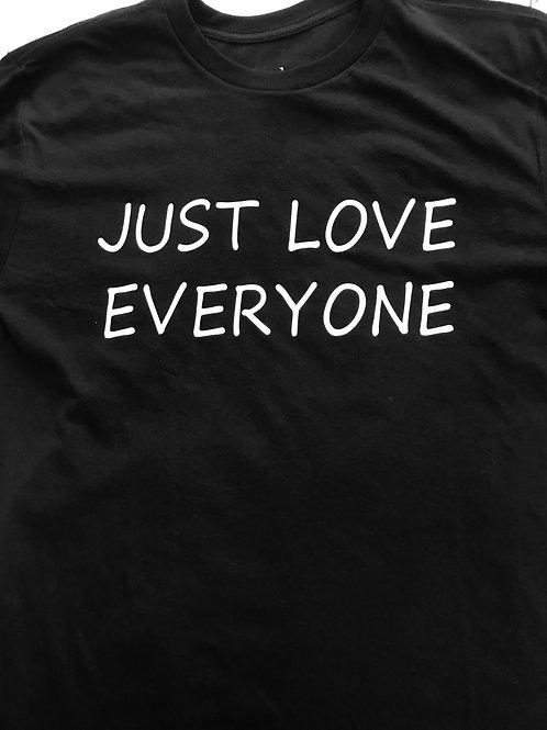 Just Love Everyone T-Shirt