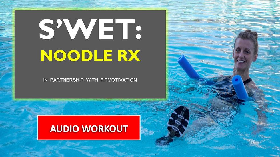 Noodle RX - Audio Workout