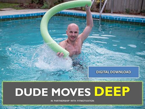 Dude Moves Deep