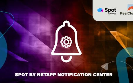 Nova Central de Notificações da Spot by NetApp