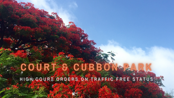 High Court Asks Government to action Traffic-Free Cubbon Park - #HeritageBeku writes to CS