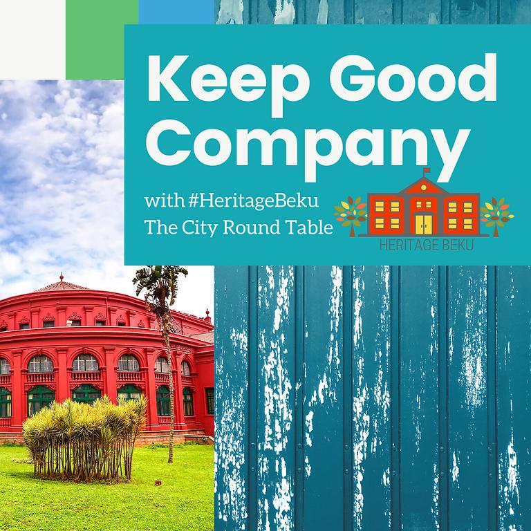 Keeping Good Company - with #HeritageBeku