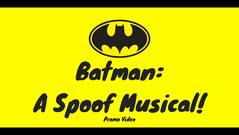 Batman: A Spoof Musical! Promo Video