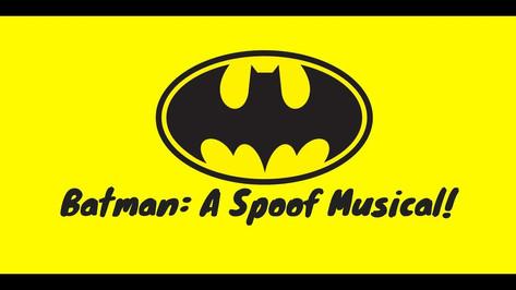 Batman: A Spoof Musical!