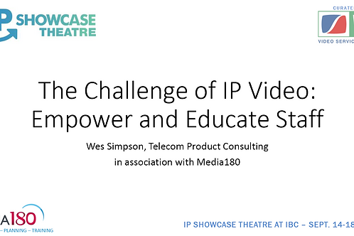 IP Video Education Presentation from IBC 2018