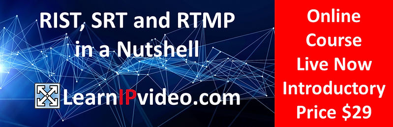 RIST, SRT and RTMP in  Nutshell Online Course