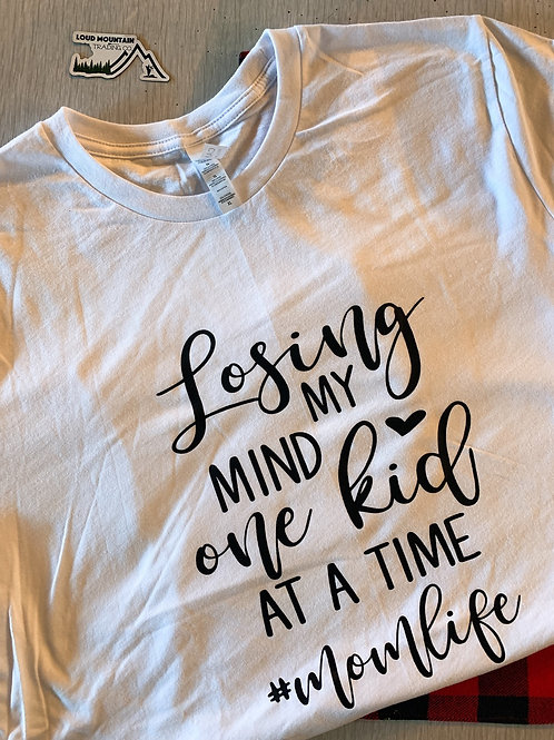 T-Shirt (XL) - Losing My Mind One Kid At A Time