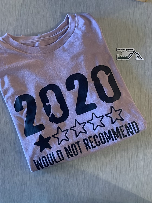 T-Shirt (M) - 2020 Would Not Recommend