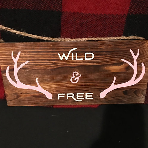 """Wooden """"Wild And Free"""" Sign"""
