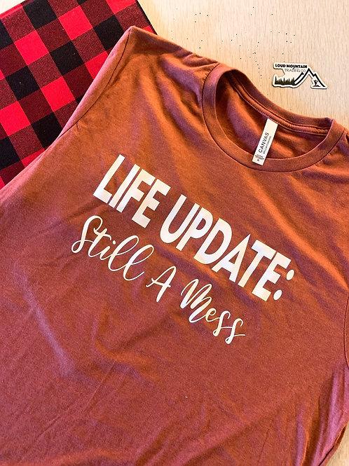 T-Shirt (XL) - Life Update: Still A Mess