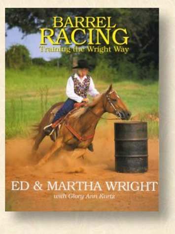 Barrel Racing - Training The Wright Way Book