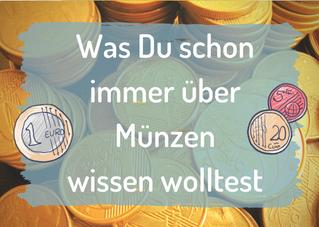 Was Du schon immer über Münzen wissen wolltest