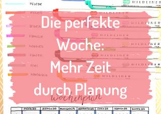 Die perfekte Woche: Mehr Zeit durch Planung