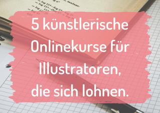 5 künstlerische Online Kurse für Illustratoren, die sich lohnen.