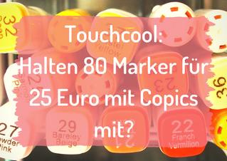 Touchcool vs. Copics - Halten 80 Marker für 25 Euro mit?