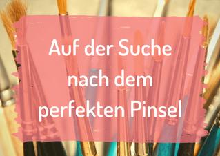 Auf der Suche nach dem perfekten Pinsel