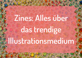 Zines - Alles über das trendige Illustrations-Medium!