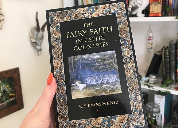 The Fairy Faith in Celtic Cultures