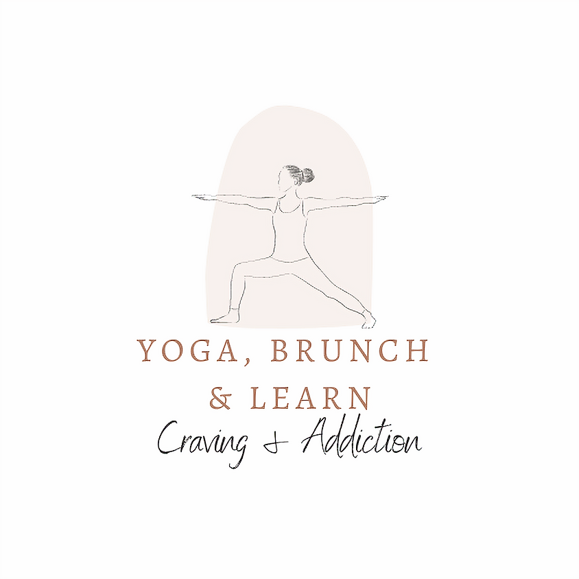 Yoga, Brunch & Learn - Craving & Addiction
