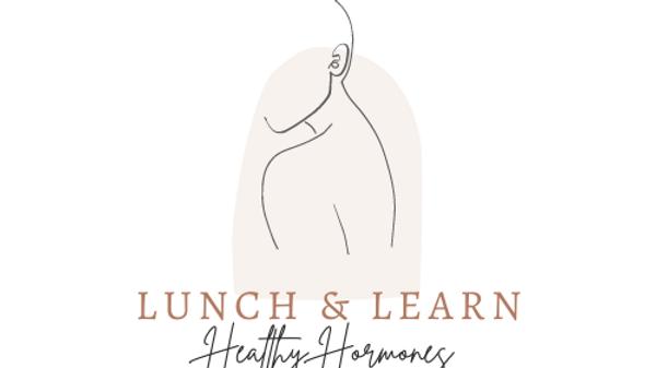 Digital Lunch & Learn - Healthy Hormones