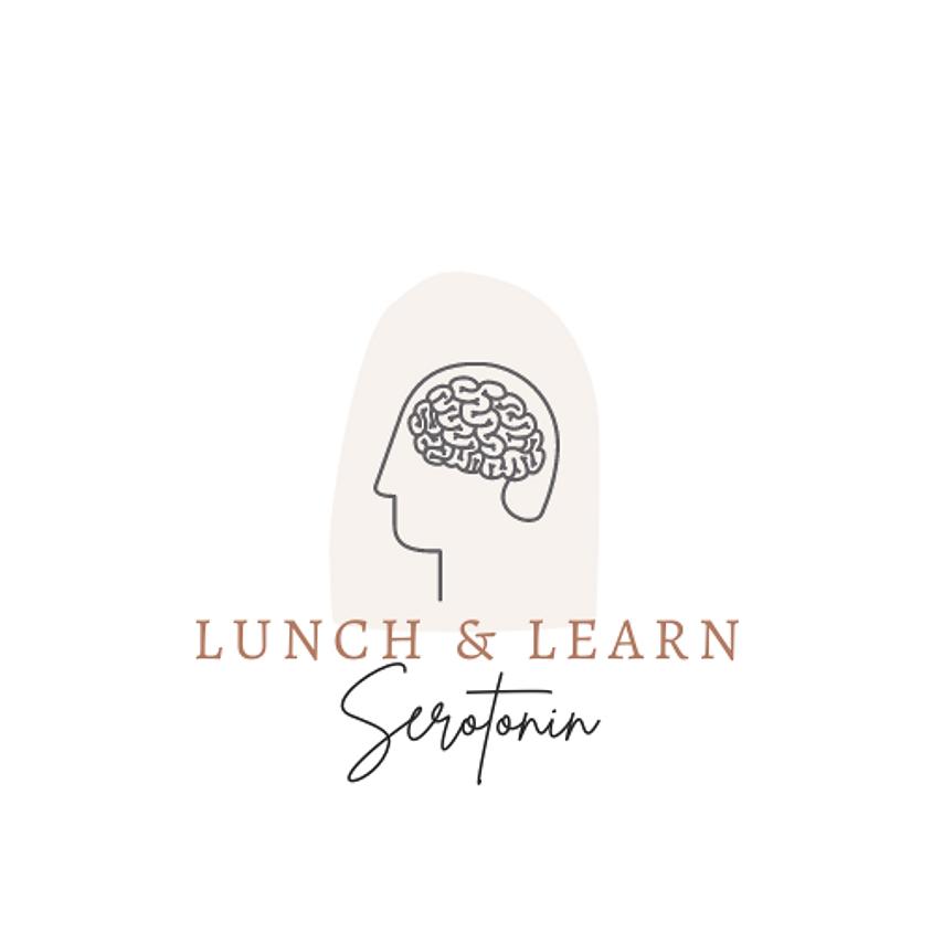 Lunch & Learn - Serotonin