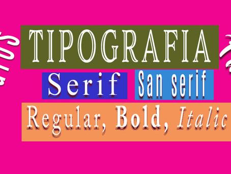 Serif, San Serif, Regular, Bold, Itálica ¿Qué es eso?