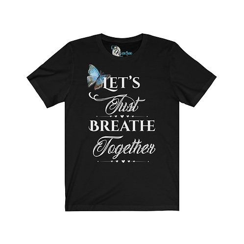 Let's Just Breathe Together Unisex Jersey Short Sleeve Tee