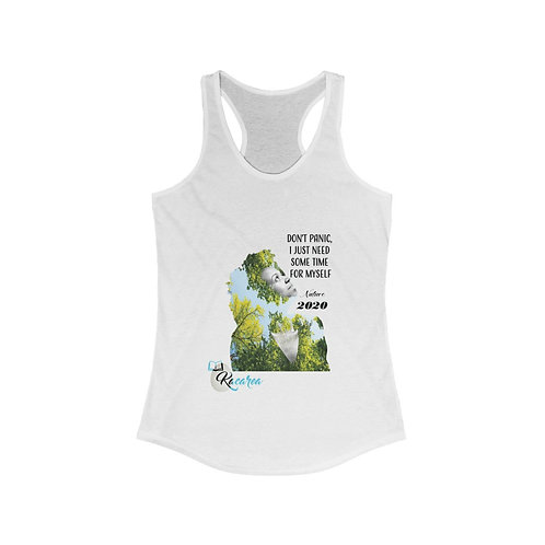 Don´t panic, I just need some time for myself. Women's Ideal Racerback Tank