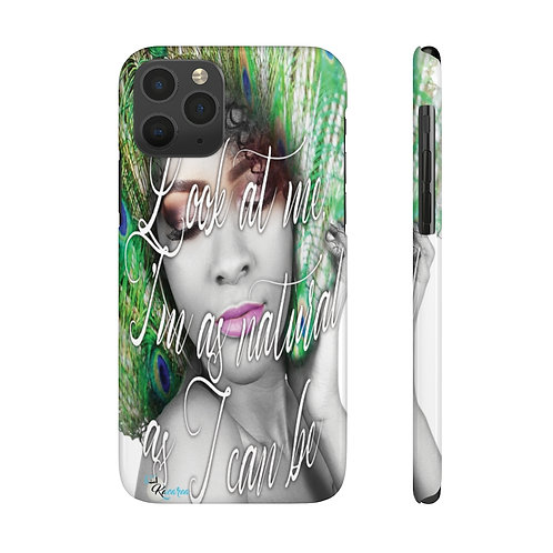 """Look at me, as natural as I can be."" Case Mate Slim Phone Cases"