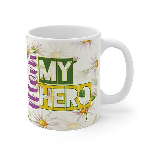 Mom My Hero Mug 11oz