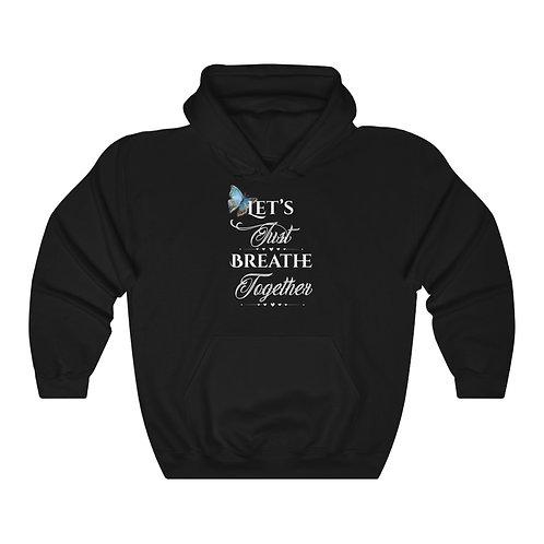 Let's just brefathe together Unisex Heavy Blend™ Hooded Sweatshirt