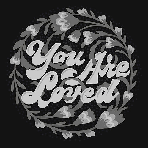 """""""You Are Loved""""(Black/Grey)"""