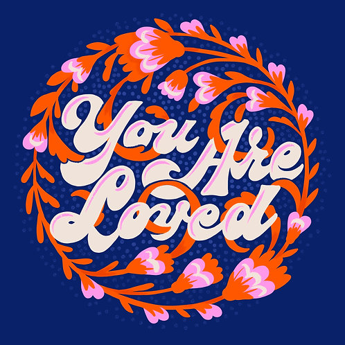 """""""You Are Loved""""(Blue/Pink)"""