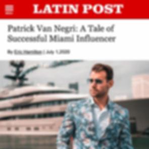 Latin Post - Patrick Van Negri: A Tale of Successful Miami Influencer