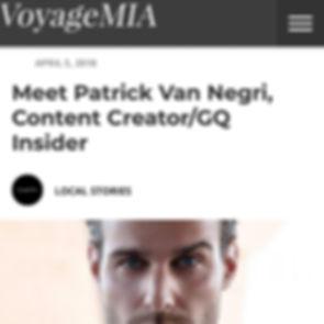 VoyageMIA - Meet Patrick Van Negri, Content Creator/GQ Insider