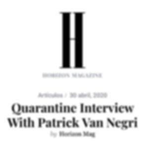 Horizon Magazine - Quarantine Interview With Patrick Van Negri