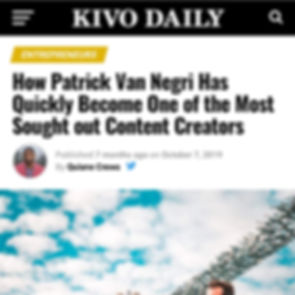 Kivo Daily - How Patrick Van Negri Has Quickly Become One of the Most Sought out Content Creators