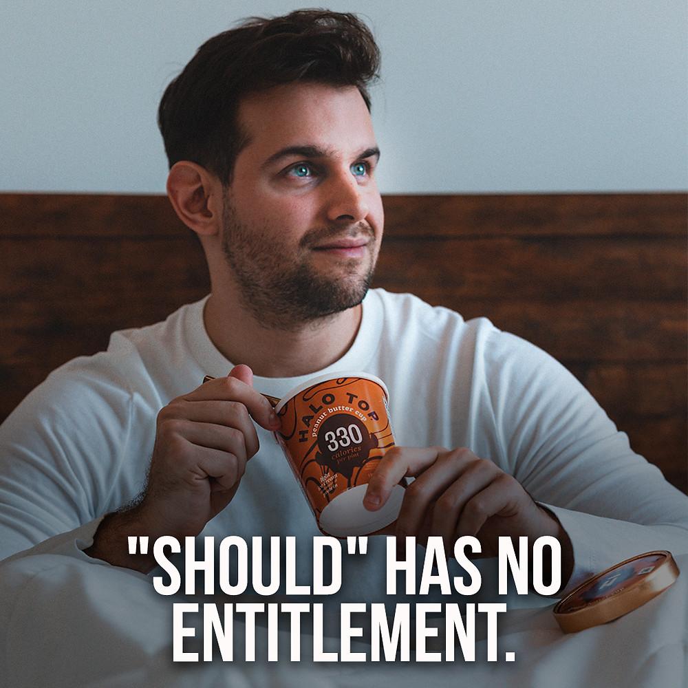 """Should"" has no entitlement"