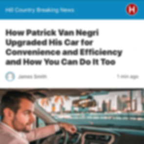Hill Country Breaking News - How Patrick Van Negri Upgraded His Car for Convenience and Efficiency and How You Can Do It Too
