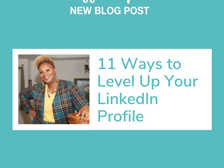 11 Steps to Level Up Your LinkedIn Profile