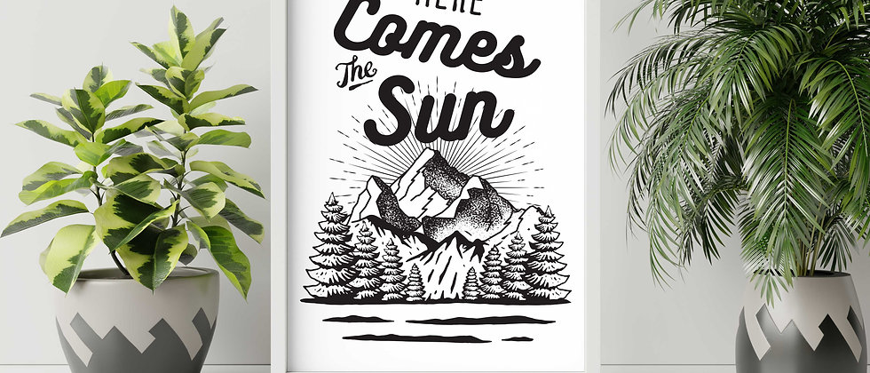 Here Comes The Sun Print
