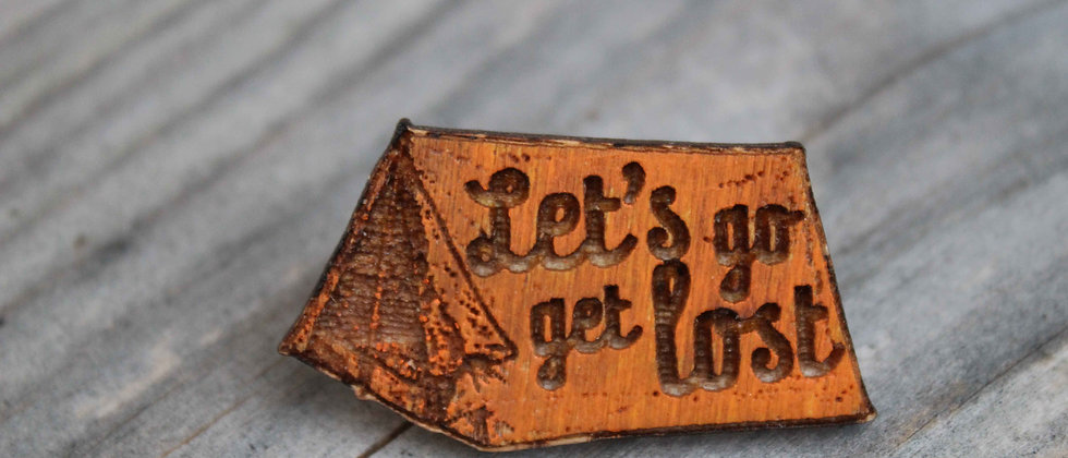 Let's Go Get Lost Pin