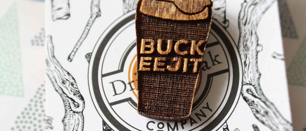 Buck Eejit Pin