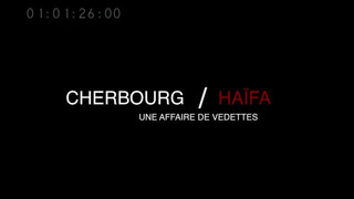 Cherbourg Haïfa, une histoire de vedettes