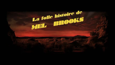 La folle histoire de Mel Brooks