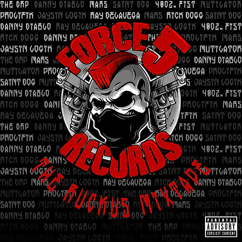 "Force 5 Records ""Ruckus Mixtape"" CD"